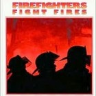 Amazing Book Review: Firefighters Fight Fires