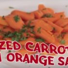 Cook Time with Remmi – Glazed Carrots with Orange Sauce